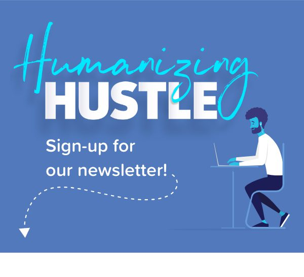 Humanizing Hustle Newsletter Subscription